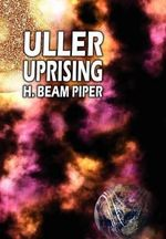 Uller Uprising - H. Beam Piper
