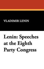 Lenin : Speeches at the Eighth Party Congress - Vladimir Lenin