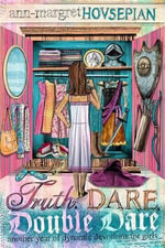Truth, Dare, Double Dare : Another Year of Dynamic Devotions for Girls - Ann-Margret Hovsepian