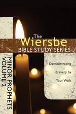 The Wiersbe Bible Study Series : Minor Prophets Vol. 2: Demonstrating Bravery by Your Walk - Warren W. Wiersbe