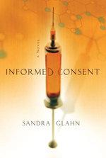 Informed Consent : A Novel - Sandra Glahn