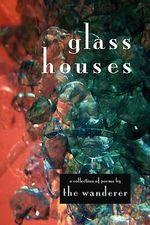 Glass Houses - The Wanderer