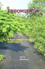 Encomienda : A Buck Jaspers Mystery: Book Two - Jerry Blanton