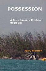 Possession : A Buck Jaspers Mystery: Book Five - Jerry Blanton