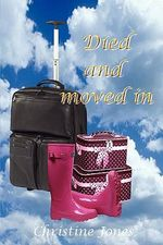 Died and Moved In. - Christine Jones
