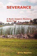 Severance : A Buck Jaspers Mystery: Book Five - Jerry Blanton