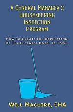 A General Manager's Housekeeping Inspection Program - Will Maguire Cha