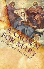 A Crown for Mary - Jennifer Holland