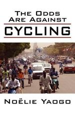 The Odds Are Against Cycling - Noelie Yaogo