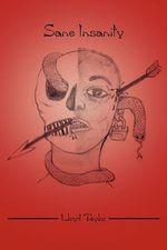 Sane Insanity - Lloyd Taylor