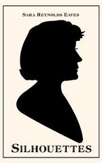 Silhouettes - Sara Reynolds Eaves