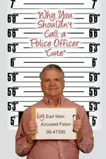 Why You Shouldn't Call a Police Officer Cute - Edward Weir