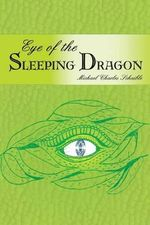 Eye of the Sleeping Dragon - Michael Schaible