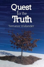 Quest for the Truth - Terrance Wallander