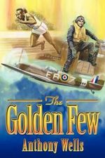 The Golden Few - Anthony Wells