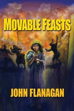 Movable Feasts - John Flanagan