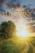 The Days of Sunshine - Edmund R Johnson