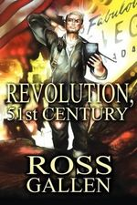 Revolution, 51st Century - Ross Gallen