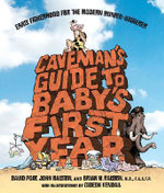 Caveman's Guide to Baby's First Year : Early Fatherhood for the Modern Hunter-gatherer - David Port