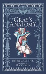 Gray's Anatomy : Barnes & Noble Leatherbound Classic Collection - Henry Gray