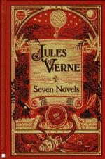 Jules Verne : Seven Novels - Jules Verne