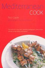 Mediterranean Cook - Paul Gayler