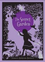 The Secret Garden : Barnes & Noble Leatherbound Classic Collection - Frances Hodgson Burnett