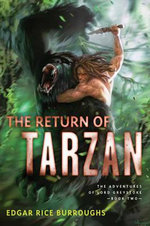 The Return of Tarzan : The Adventures of Lord Greystoke Series : Book 2 - Edgar Rice Burroughs