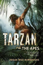Tarzan of the Apes : The Adventures of Lord Greystoke, Book One - Edgar Rice Burroughs