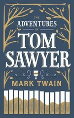 The Adventures of Tom Sawyer : Barnes & Noble Leatherbound Classic Collection - Mark Twain