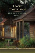 Uncle Tom's Cabin : The B &N Signature Edition Classics - Harriet Beecher Stowe