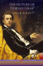 The Picture of Dorian Gray : The B&N Signature Edition Classics - Oscar Wilde