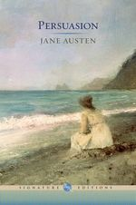 Persuasion : The B &N Signature Edition Classics - Jane Austen