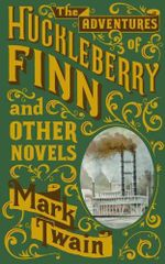 The Adventures of Huckleberry Finn and Other Novels : Barnes & Noble Leatherbound Classic Collection - Mark Twain