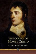 The Count of Monte Cristo : The B&N Signature Edition Classics - Alexandre Dumas