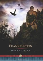Frankenstein : The B &N Signature Edition Classics - Mary Wollstonecraft Shelley