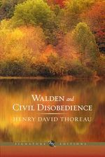 Walden and Civil Disobedience : The B &N Signature Edition Classics - Henry David Thoreau