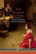 The Scarlet Letter : The B&N Signature Edition Classics - Nathaniel Hawthorne