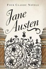 Jane Austen : Four Classic Novels - Jane Austen