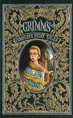 Grimm's Complete Fairy Tales : Barnes & Noble Leatherbound Classic Collection - The Brothers Grimm