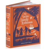 The Swiss Family Robinson : Barnes & Noble Leatherbound Classic Collection - Johann David Wyss