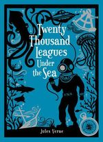 Twenty Thousand Leagues Under the Sea : Barnes & Noble Leatherbound Classic Collection - Jules Verne