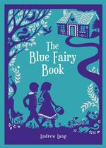 The Blue Fairy Book : Barnes & Noble Leatherbound Classic Collection - Andrew Lang