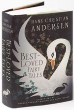 Hans Christian Andersen : Best Loved Fairy Tales - Hans Christian Andersen