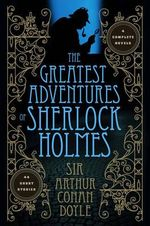 The Greatest Adventures of Sherlock Holmes : Fall River Classics - Sir Arthur Conan Doyle