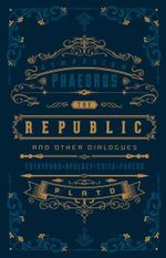 The Republic and Other Dialogues : Barnes & Noble Leatherbound Classic Collection - Plato