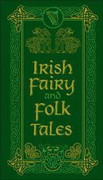 Irish Fairy and Folk Tales : Barnes & Noble Leatherbound Pocket Editions