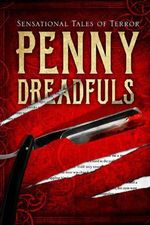 Penny Dreadfuls : Sensational Tales of Terror - Various Authors
