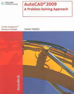 Autocad 2009 : A Problem Solving Approach - Sham Tickoo