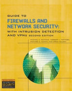 Guide to Firewalls and Network Security :  Intrusion Detection and VPNs - Michael Whitman